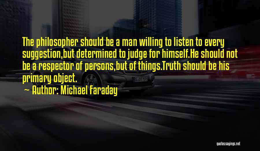 No One Should Judge Quotes By Michael Faraday