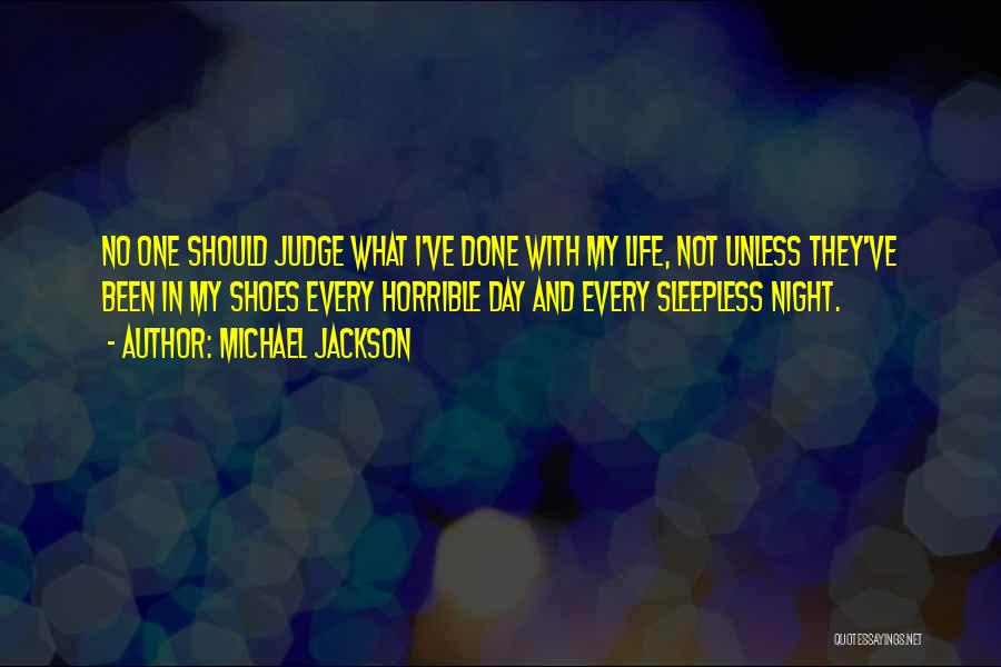 No One Should Judge Quotes By Michael Jackson