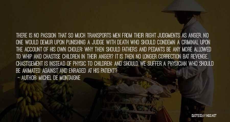 No One Should Judge Quotes By Michel De Montaigne