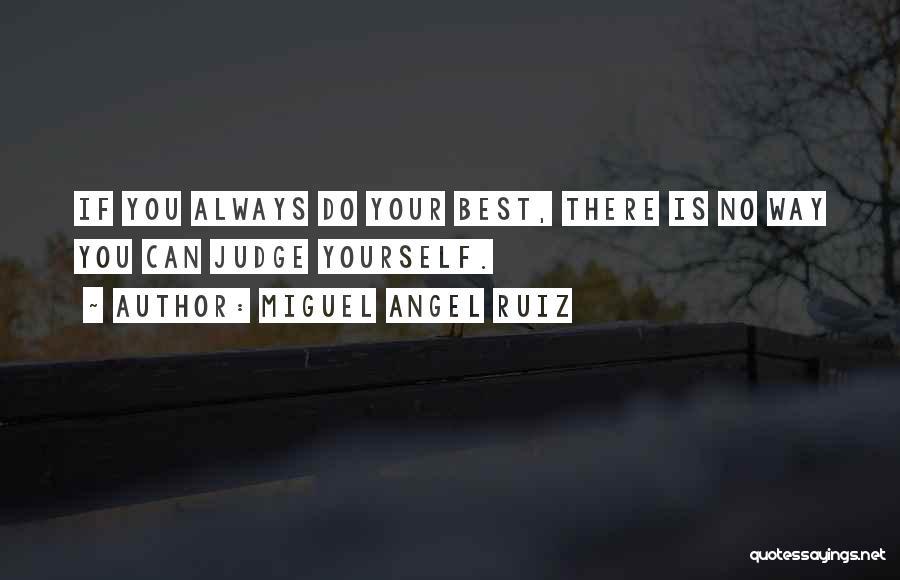 No One Should Judge Quotes By Miguel Angel Ruiz