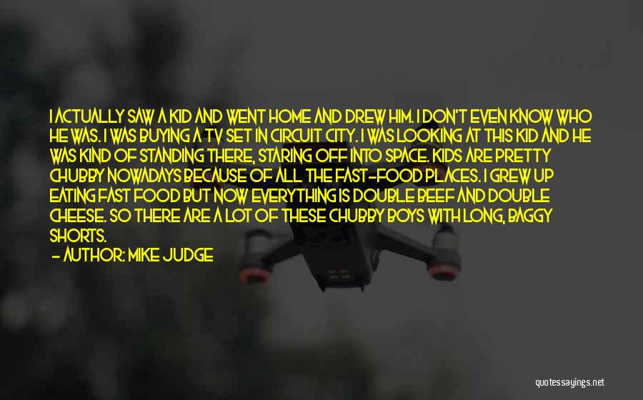 No One Should Judge Quotes By Mike Judge
