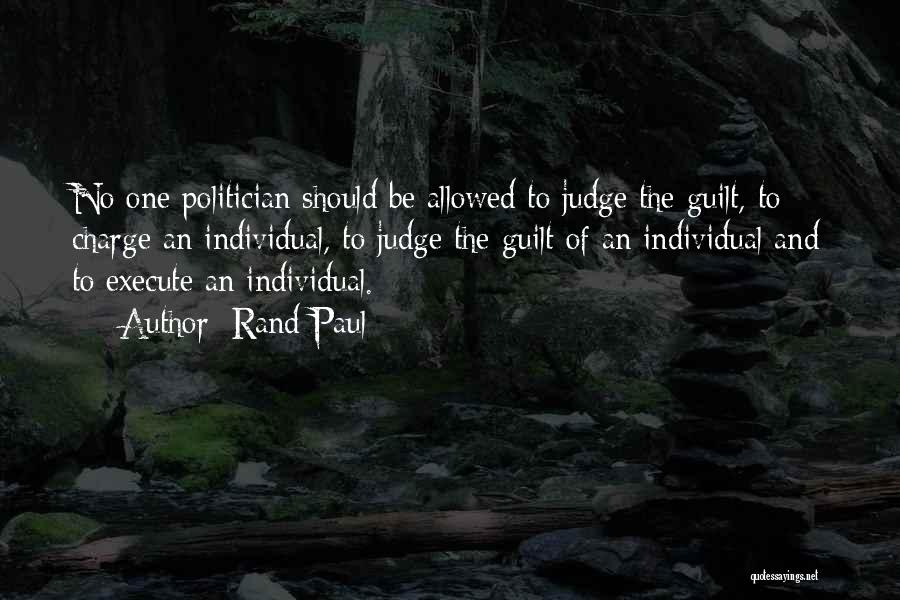 No One Should Judge Quotes By Rand Paul