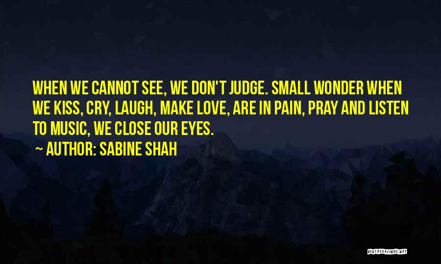 No One Should Judge Quotes By Sabine Shah
