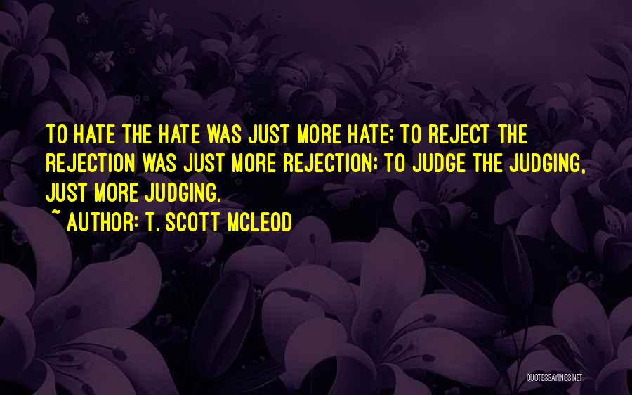 No One Should Judge Quotes By T. Scott McLeod