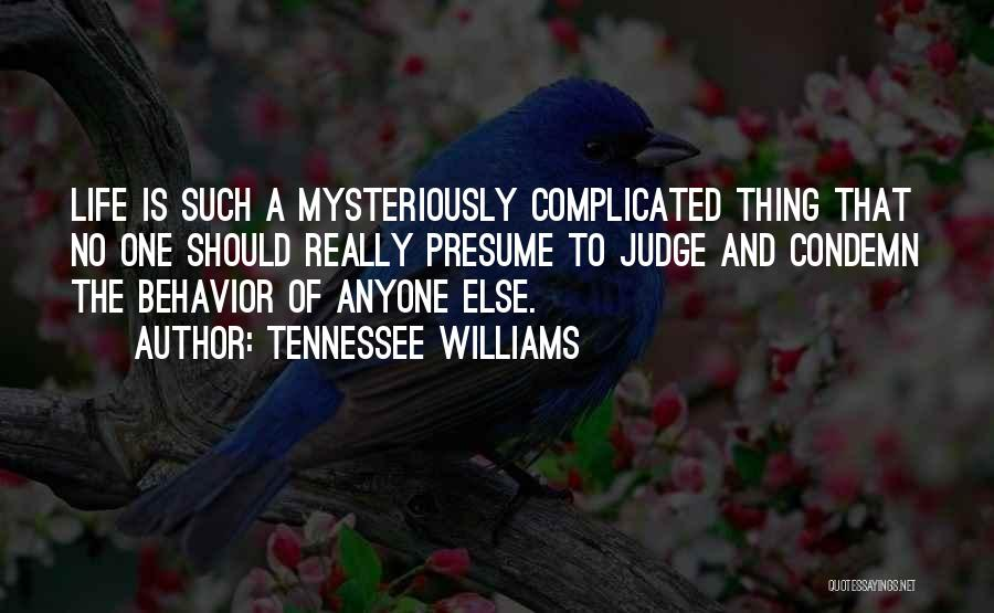 No One Should Judge Quotes By Tennessee Williams