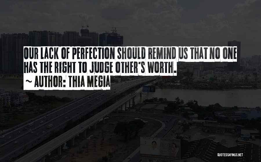 No One Should Judge Quotes By Thia Megia