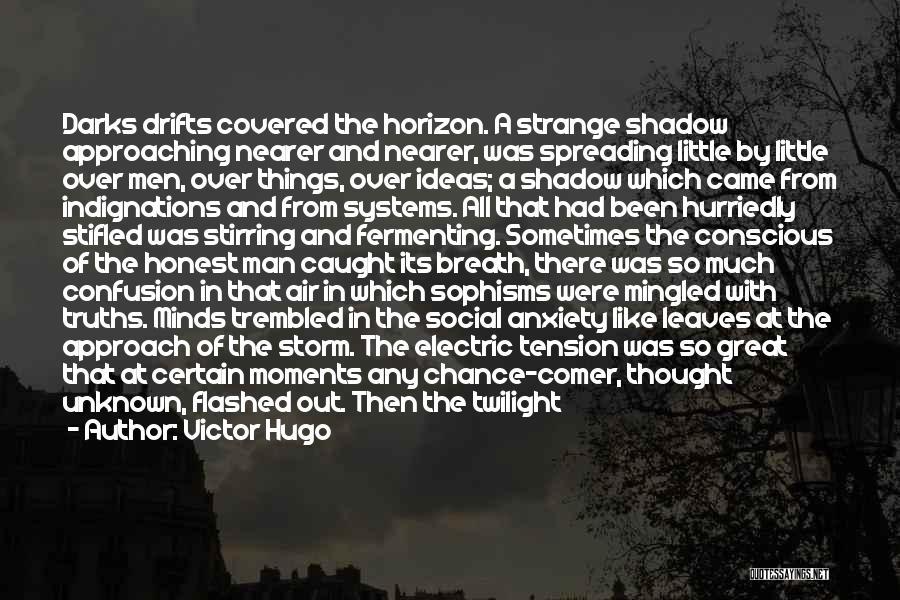 No One Should Judge Quotes By Victor Hugo