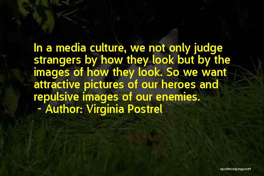 No One Should Judge Quotes By Virginia Postrel