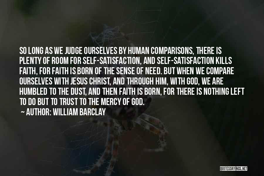 No One Should Judge Quotes By William Barclay