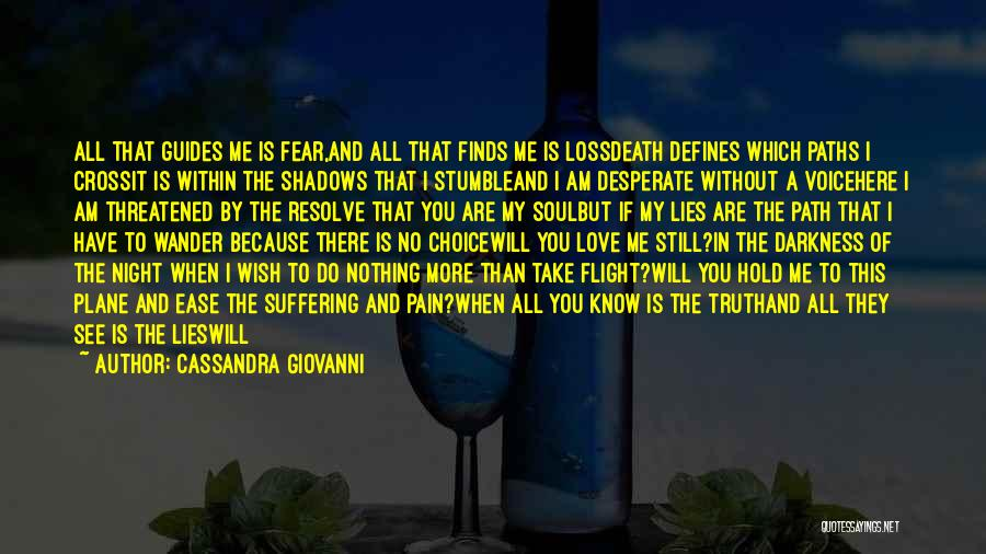 No One Will Love You More Quotes By Cassandra Giovanni