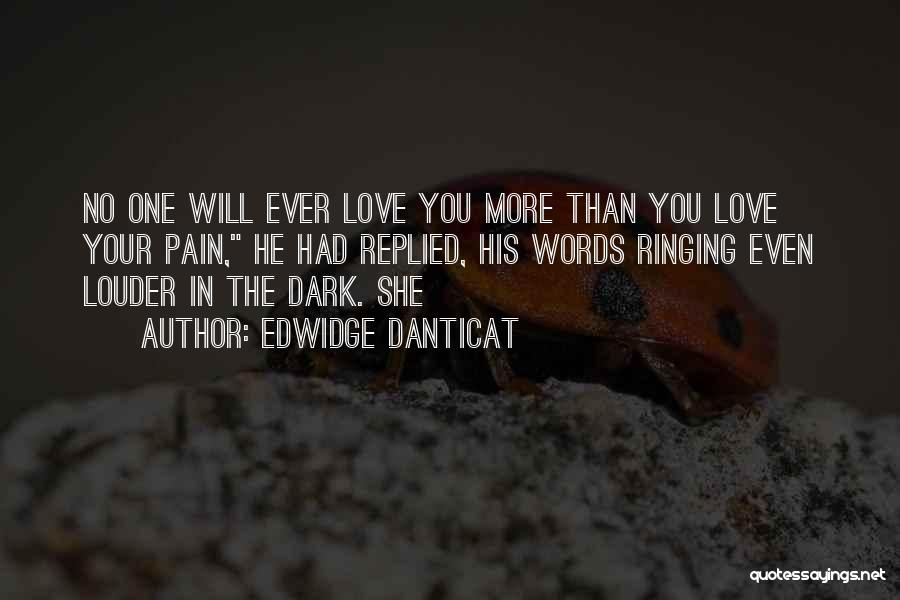 No One Will Love You More Quotes By Edwidge Danticat