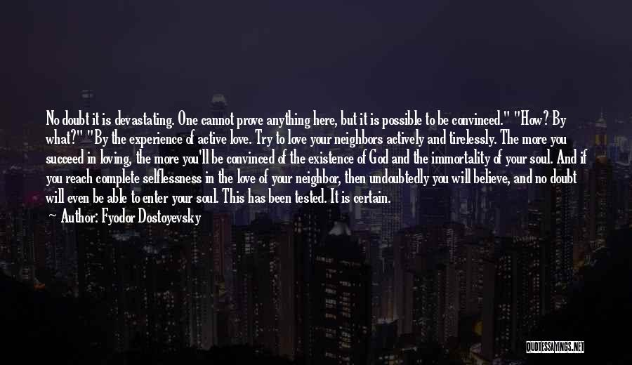 No One Will Love You More Quotes By Fyodor Dostoyevsky
