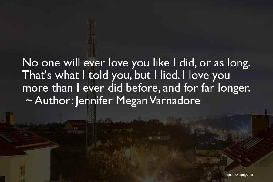 No One Will Love You More Quotes By Jennifer Megan Varnadore