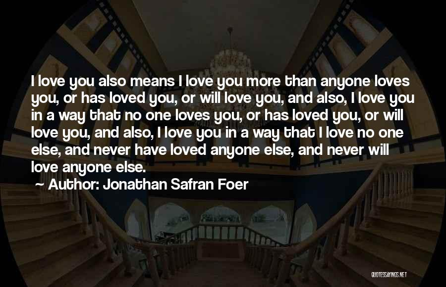No One Will Love You More Quotes By Jonathan Safran Foer