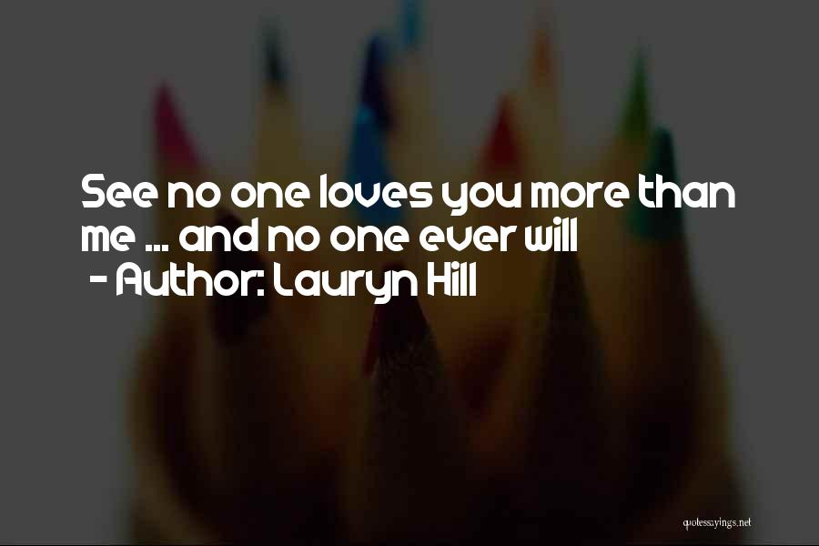 No One Will Love You More Quotes By Lauryn Hill