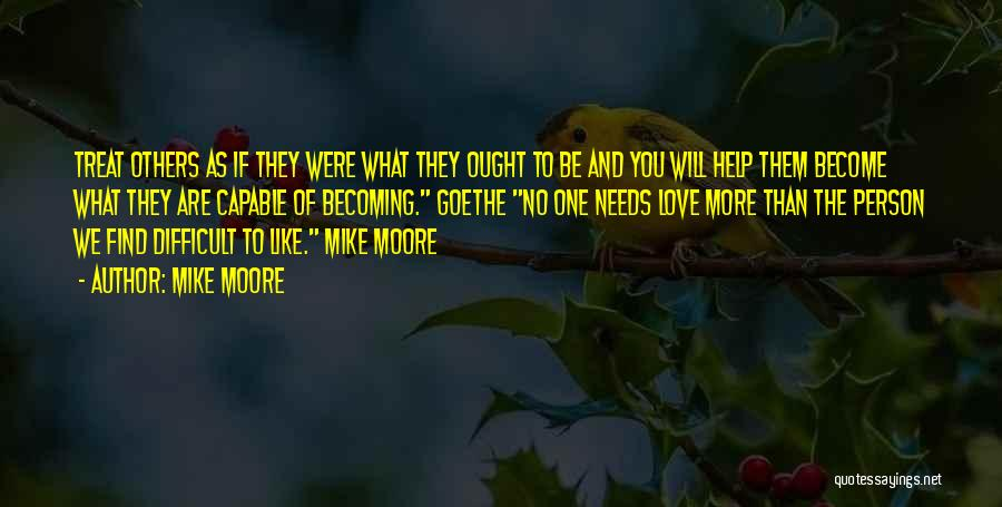 No One Will Love You More Quotes By Mike Moore