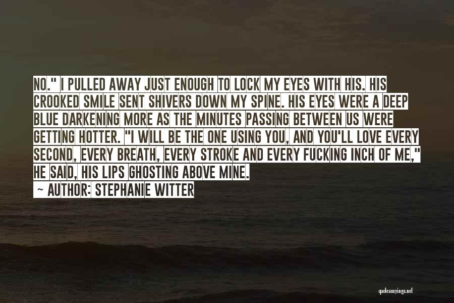 No One Will Love You More Quotes By Stephanie Witter