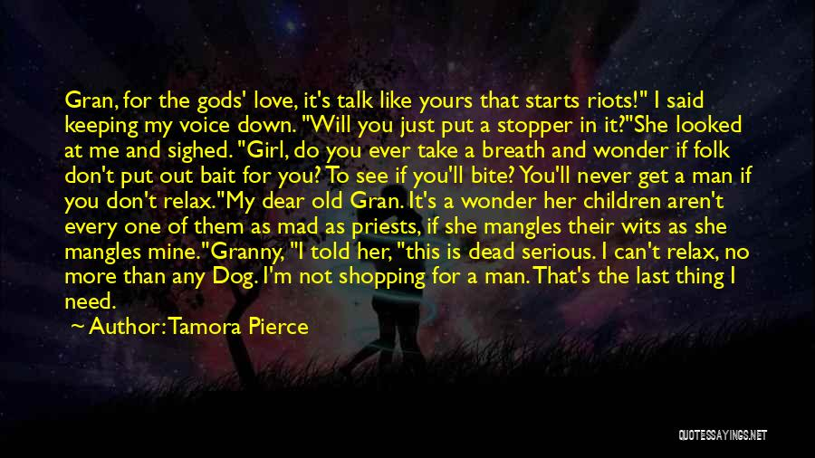 No One Will Love You More Quotes By Tamora Pierce