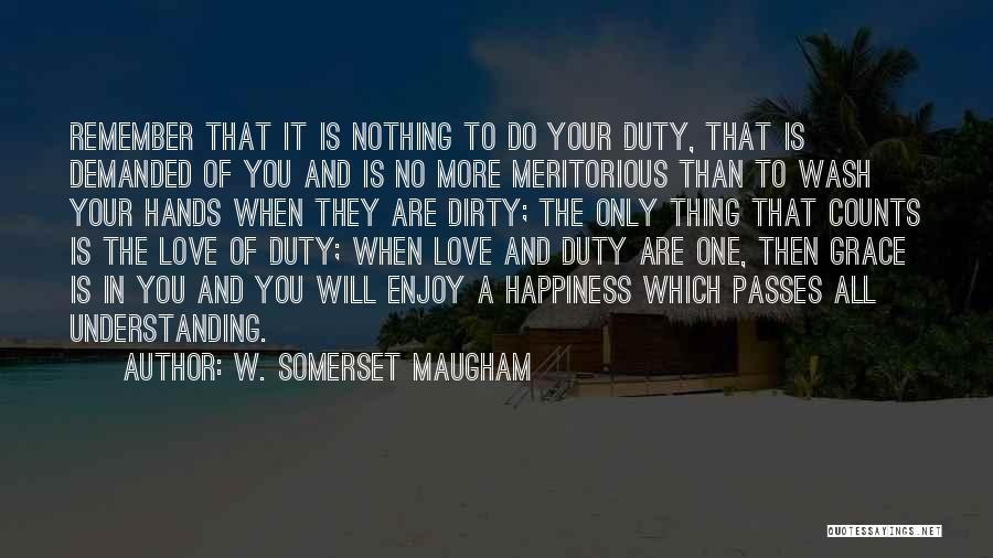 No One Will Love You More Quotes By W. Somerset Maugham