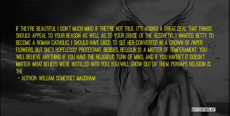 No One Will Love You More Quotes By William Somerset Maugham