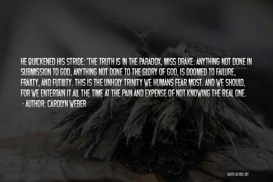 No Pain No Glory Quotes By Carolyn Weber