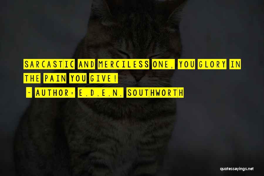 No Pain No Glory Quotes By E.D.E.N. Southworth