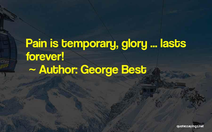 No Pain No Glory Quotes By George Best