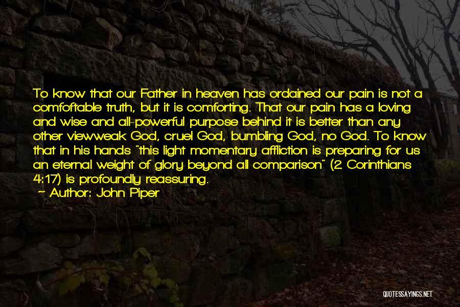 No Pain No Glory Quotes By John Piper