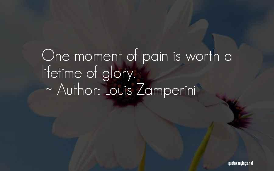 No Pain No Glory Quotes By Louis Zamperini