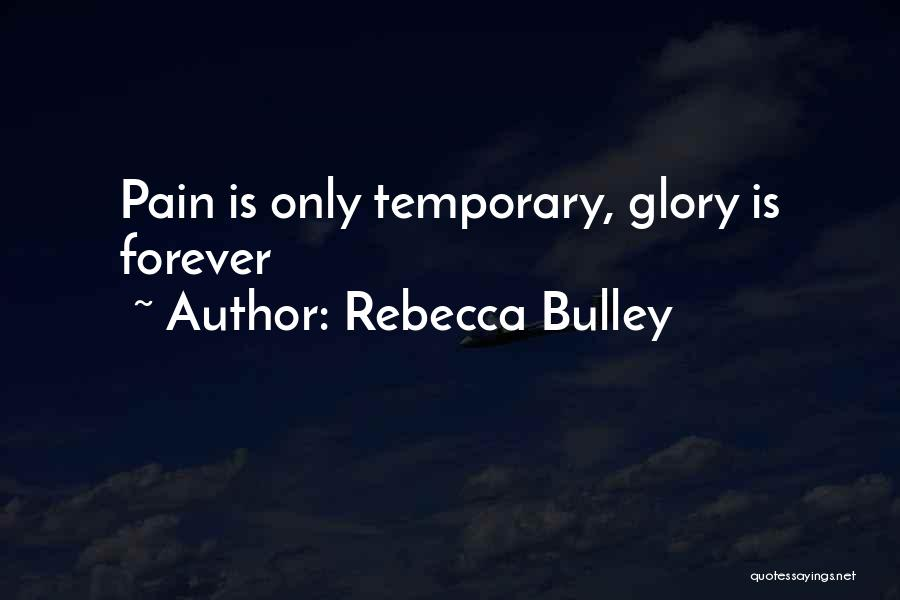 No Pain No Glory Quotes By Rebecca Bulley