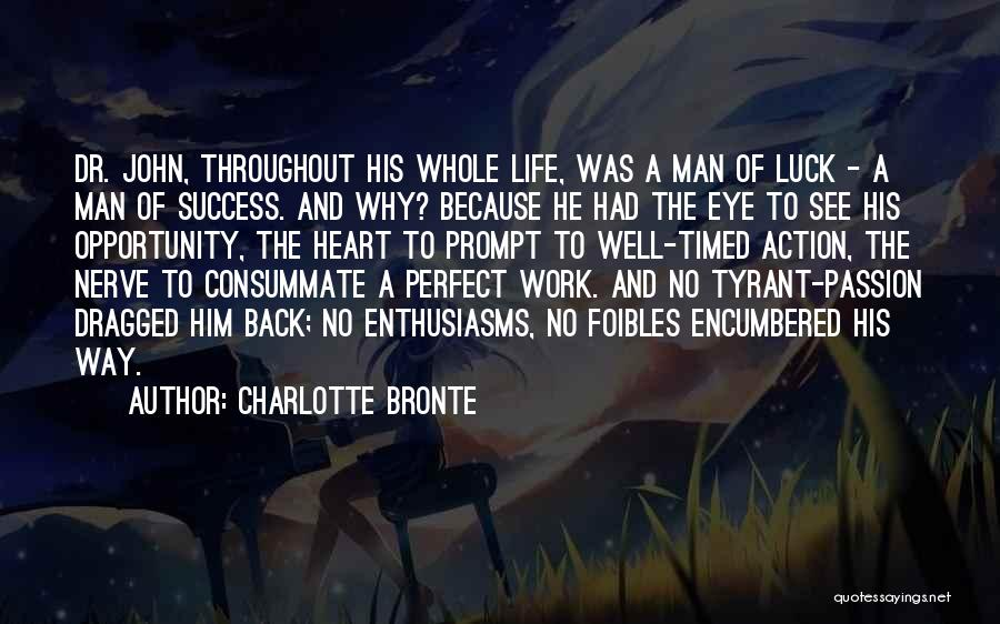 No Perfect Man Quotes By Charlotte Bronte