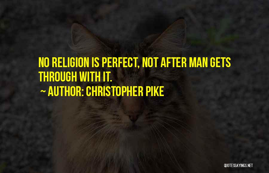 No Perfect Man Quotes By Christopher Pike