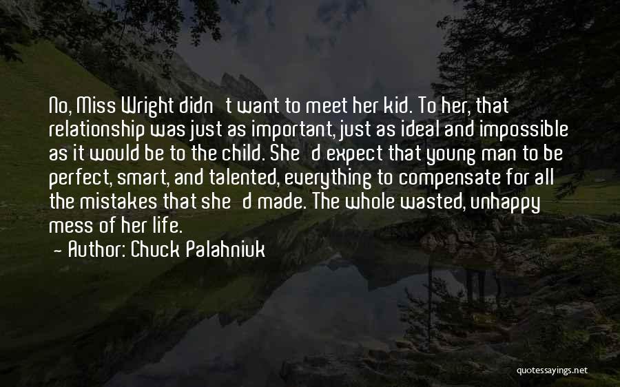 No Perfect Man Quotes By Chuck Palahniuk