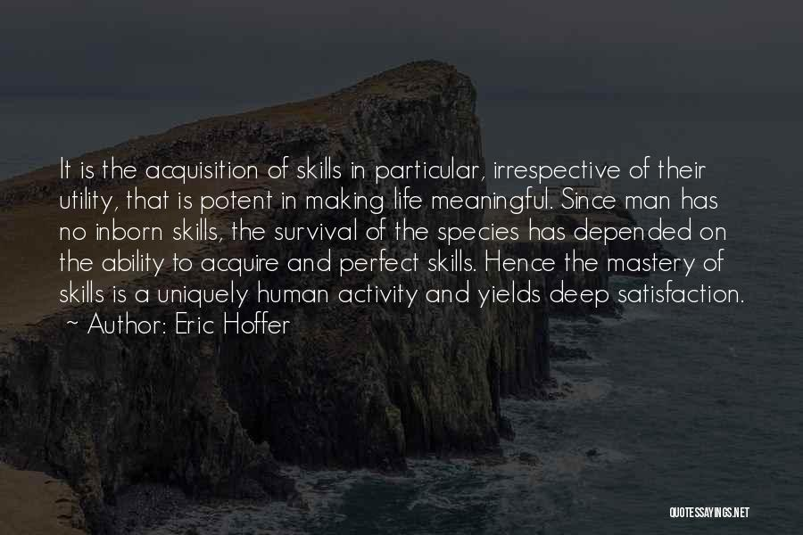 No Perfect Man Quotes By Eric Hoffer