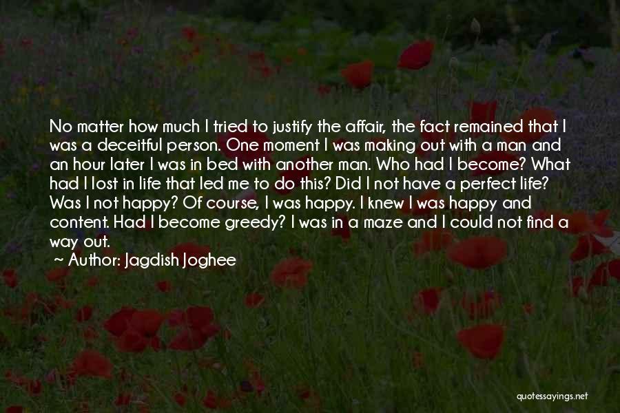 No Perfect Man Quotes By Jagdish Joghee