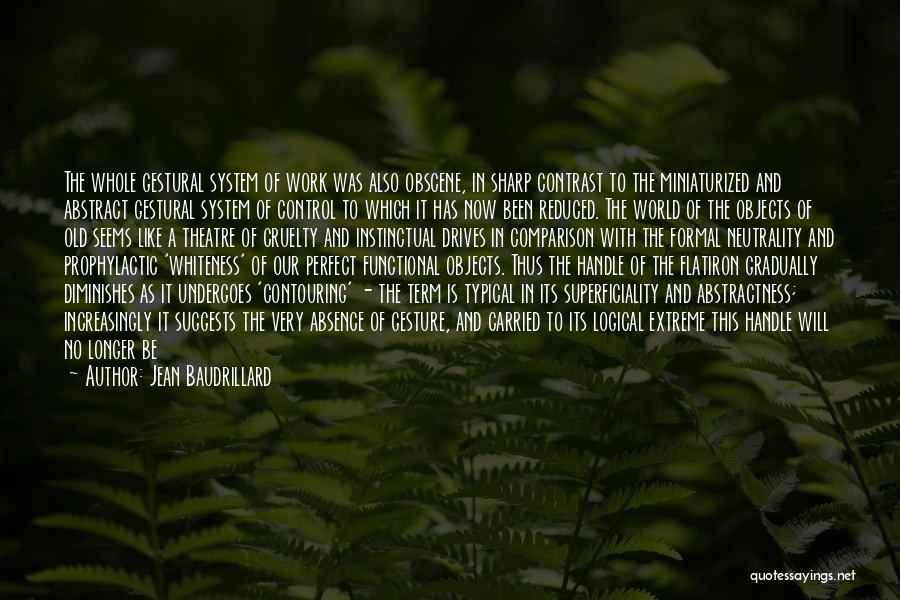 No Perfect Man Quotes By Jean Baudrillard