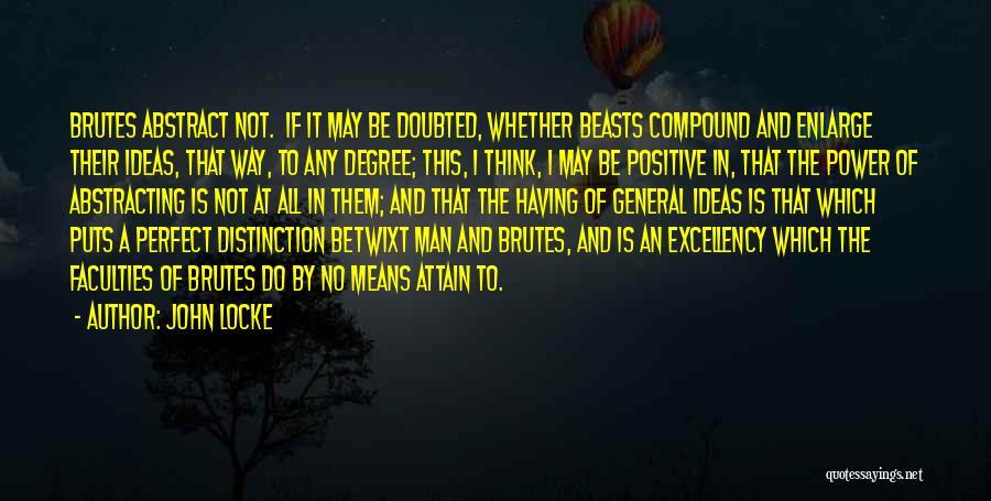No Perfect Man Quotes By John Locke