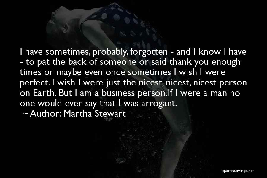 No Perfect Man Quotes By Martha Stewart