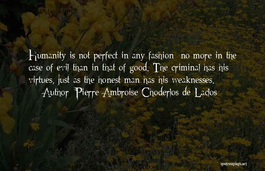 No Perfect Man Quotes By Pierre-Ambroise Choderlos De Laclos