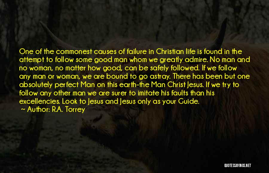 No Perfect Man Quotes By R.A. Torrey
