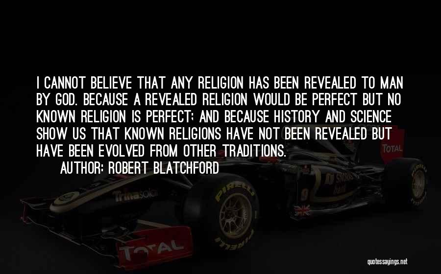 No Perfect Man Quotes By Robert Blatchford
