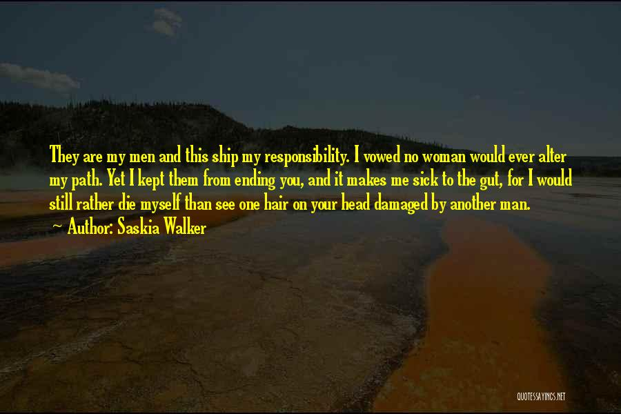 No Perfect Man Quotes By Saskia Walker