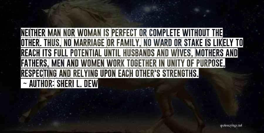 No Perfect Man Quotes By Sheri L. Dew