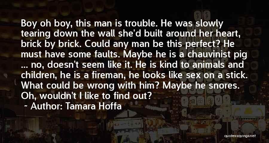 No Perfect Man Quotes By Tamara Hoffa