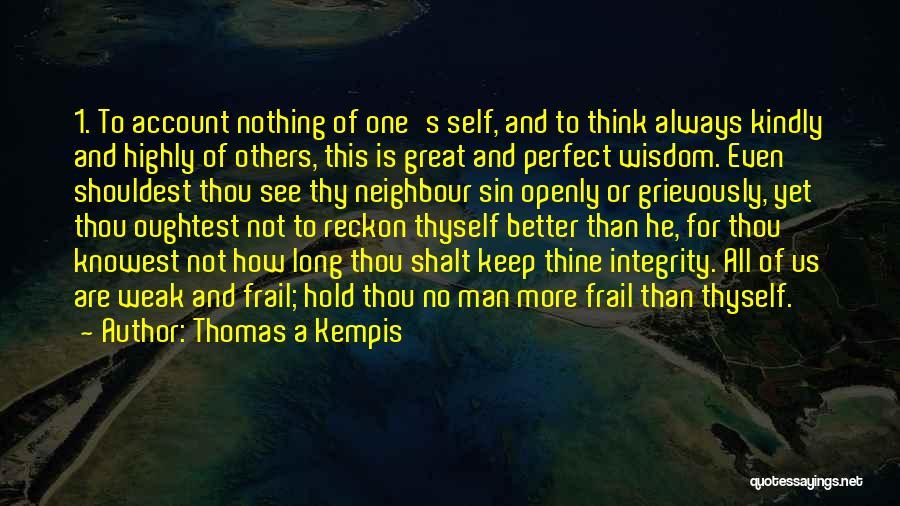 No Perfect Man Quotes By Thomas A Kempis
