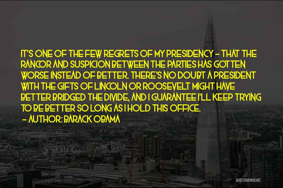 No Rancor Quotes By Barack Obama