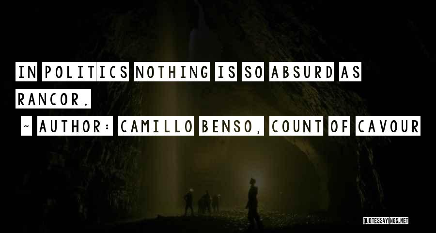 No Rancor Quotes By Camillo Benso, Count Of Cavour