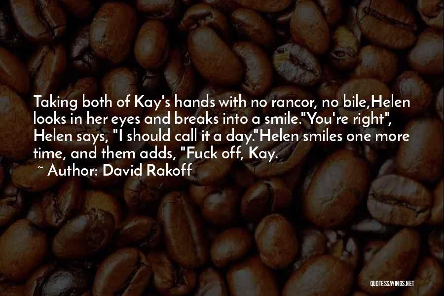 No Rancor Quotes By David Rakoff