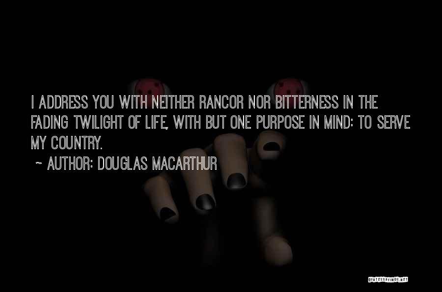 No Rancor Quotes By Douglas MacArthur