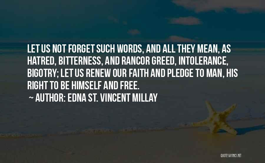 No Rancor Quotes By Edna St. Vincent Millay